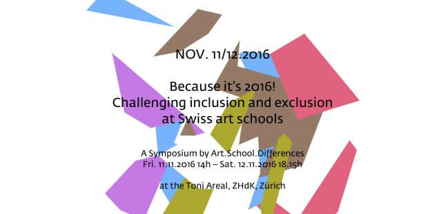 Because it's 2016! Challenging inclusion and exclusion at Swiss art schools